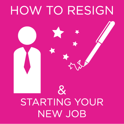 How to resign, manage a counter offer and have a great start to your new job