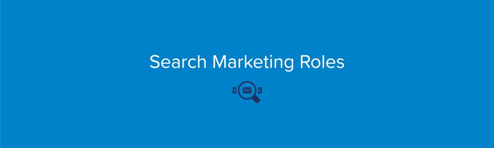 Search Marketing Roles