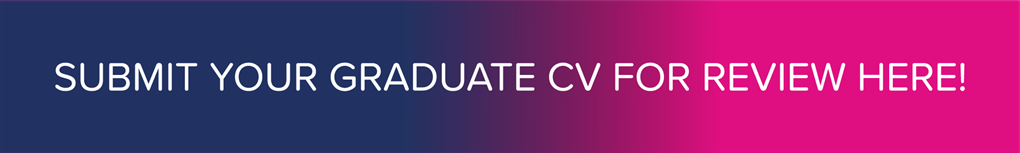 Submit a graduate CV for review and we may get back to you with a relevant jobs