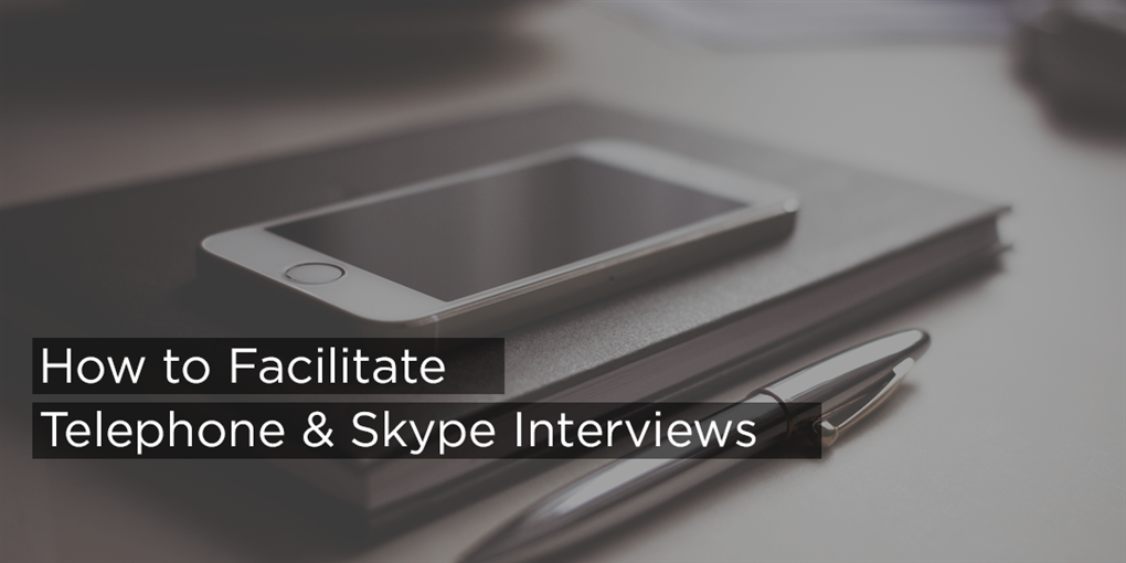 Best ways to conduct Skype & Telephone Interviews